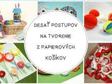 Desať postupov na originálne tvorenie z papierových košíčkov - foto postup