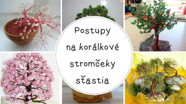 Korálkové stromčeky šťastia - fotopostupy, inšpirácie - foto postup